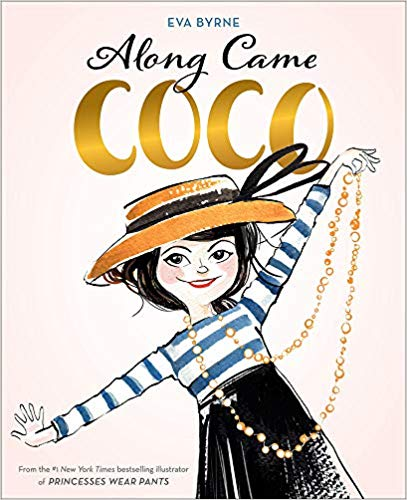 Along Came Coco A Story About Coco Chanel