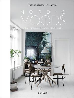 Nordic Moods A Guide to Successful Interior Decoration