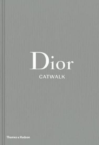 Dior Catwalk The Complete Collections